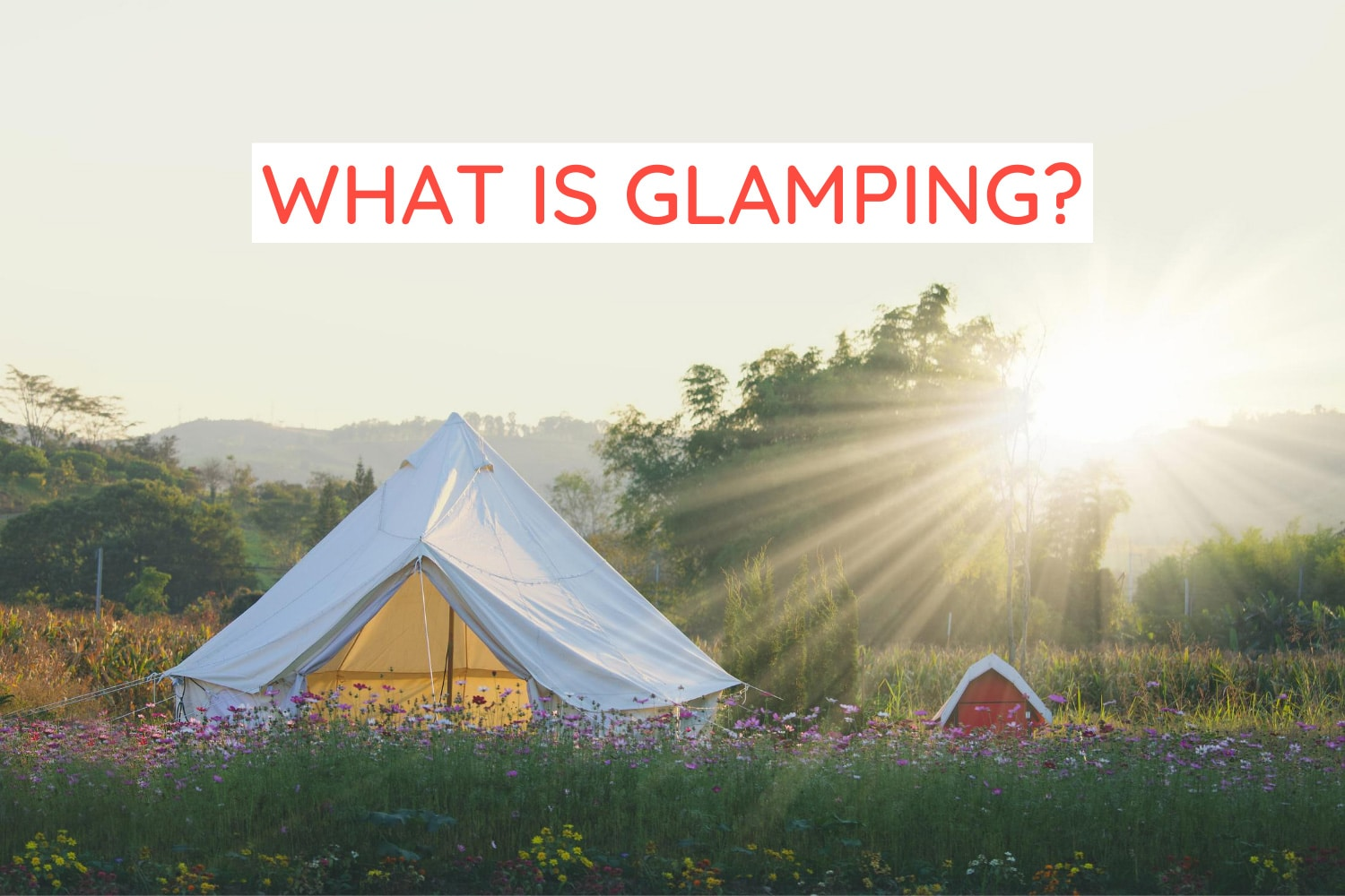 what is glamping text over a luxury tent under the sunlight